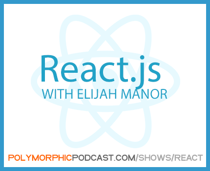React.js with Elijah Manor